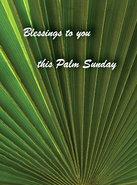 Blessings for Palm Sunday - Christian Greeting Card